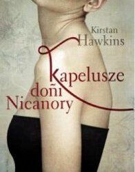 """DKK – Kristan Hawkins """"Kapelusze doñi Nicanory"""""""