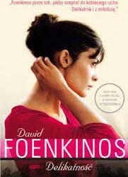 "DKK – David Foenkinos ""Delikatność"""