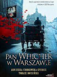 """DKK – Tomasz Bochiński, Agnieszka Chodkowska-Gyurics """"Pan Whicher w Warszawie"""""""