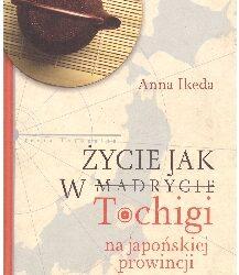 """DKK Anna Ikeda – """"Życie jak w Tochigi na japońskiej prowincji"""""""