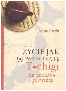 """""""Życie jak w Tochigi"""""""