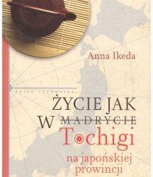 """DKK – Anna Ikeda """"Życie jak w Tochigi na japońskiej prowincji"""