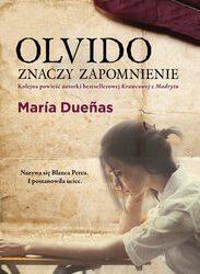 Maria Duenas – Olvido znaczy zapomnienie