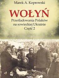 Marek A. Koprowski – Wołyń