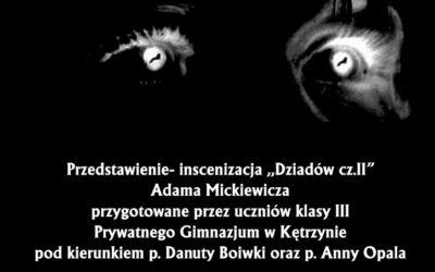 """Zapraszamy na inscenizację II cz. """"Dziadów"""" Adama Mickiewicza"""