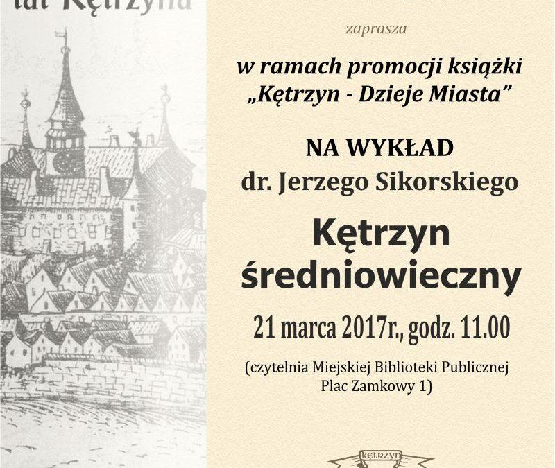 Kętrzyn średniowieczny-wykład dr. Jerzego Sikorskiego