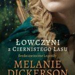 Melanie Dickerson - Łowczyni z Ciernistego Lasu