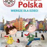 Anna Paszkiewicz - Nasza Polska Wiersze dla dzieci
