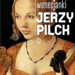 Jerzy Pilch - Portret młodej wenecjanki