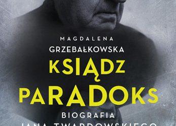 Magdalena Grzebałkowska –  Ksiądz Paradoks. Biografia Jana Twardowskiego