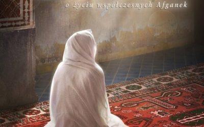 """Nadia Hashimi – """"Dom bez okien. Poruszająca i niezapomniana opowieść o życiu współczesnych Afganek"""""""