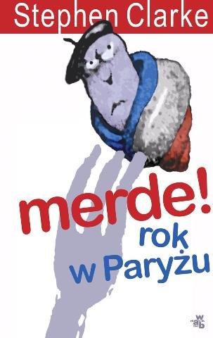 DKK Stephen Clarke – Merde! Rok w Paryżu