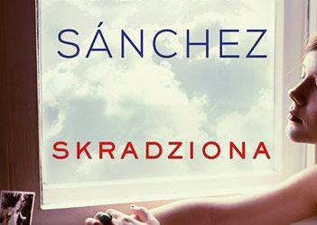 """DKK Clara Sanchez – """"Skradziona"""""""