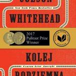 Colson Whitehead - Kolej podziemna. Czarna krew Ameryki