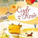 Laurie Lee - Cydr z Rosie
