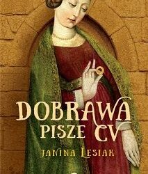 "DKK – Janina Lesiak ""Dobrawa pisze CV"""