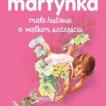 Gilbert Delahaye - Martynka. Małe historie o wielkim szczęściu
