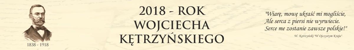 2018 - Rok Wojciecha Kętrzyńskiego w Kętrzynie