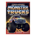 Clive gifford - monster trucks i inne potwory drogowe