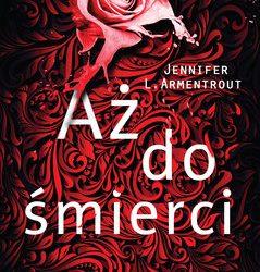 jennifer l. armentrout – aż do śmierci