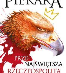 Jacek Piekara – przenajświętrza rzeczpospolita