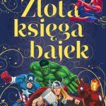 złota księga bajek - historie ze świata superbohaterów