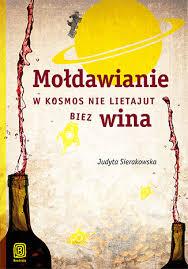 """DKK Judyta Sierakowska – """"Mołdawianie w kosmos nie lietajut biez wina"""""""