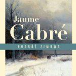 jaume cabre - podróż zimowa