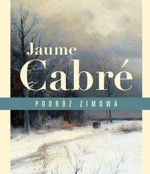 jaume cabre – podróż zimowa