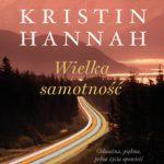 kristin hannah - wielka samotność