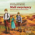 Ferdynand Antoni Ossendowski - Mali zwycięzcy. Przygody dzieci na pustyni Szamo