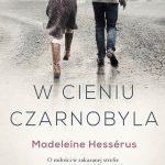 Madeleine hesserus - W cieniu Czarnobyla