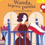 Roman Kurkiewicz - Wanda bojowa panna. O Wandzie Krahelskiej
