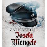 Olivier Guaz - Zniknięcie Josefa Mengele