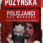 Katarzyna Puzyńska - Policjanci bez munduru