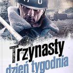 Ryszard Ćwirlej - Trzynasty dzień tygodnia