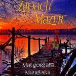 Małgorzata MANELSKA - zAPACH mAZUR