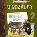 Dinozaury. Pytania do Profesora Geniusza