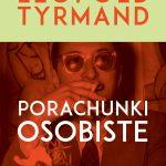 Leopold Tyrmand - Porachunki osobiste