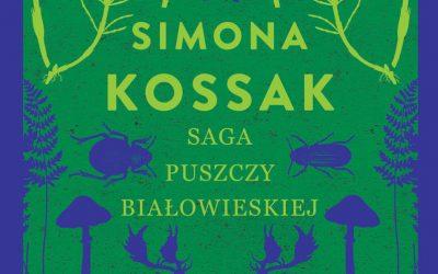 Simona Kossak – Saga puszczy białowieskiej