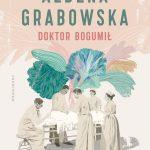 Ałbena Grabowska - Uczniowie Hippokratesa. Doktor Bogumił. Tom 1