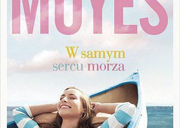 Jojo Moyes – W samym sercu morza
