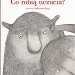 Tina Oziewicz - Co robią uczucia?