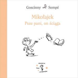 Okładka książki Mikołajek. Psze pani, on ściąga